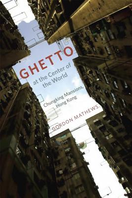 Ghetto at the Center of the World By Mathews, Gordon