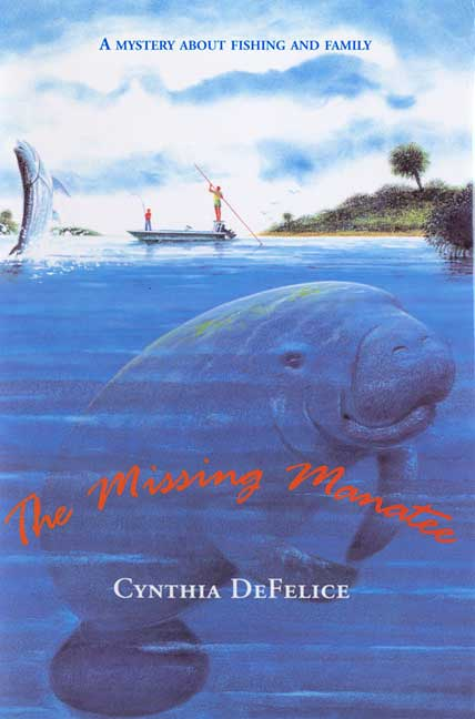 The Missing Manatee By DeFelice, Cynthia C.