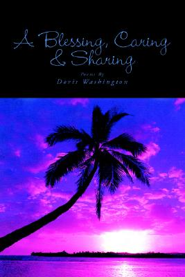 A Blessing, Caring & Sharing By Washington, Doris